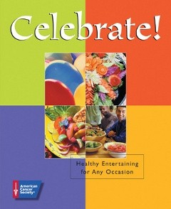 "cover from the cookbook ""Celebrate! Healthy Entertaining for Any Occasion"""