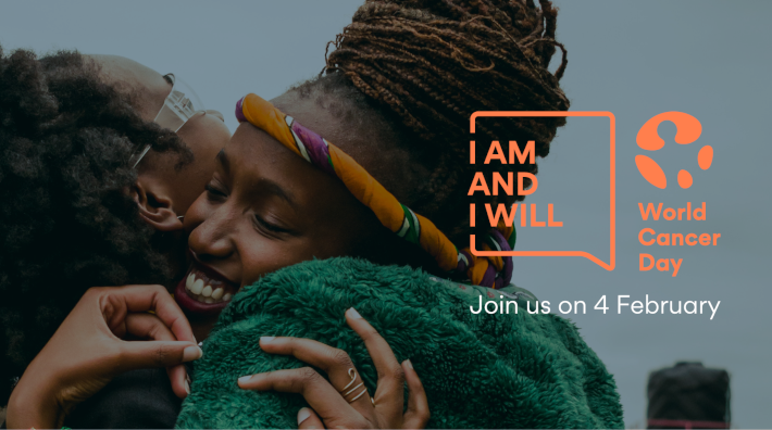"two women embrace with text ""I am and I will. Join us on 4 February. World Cancer Day."""